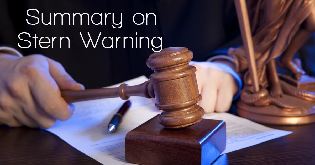 Summary on Stern Warning - Stern Warning in Singapore